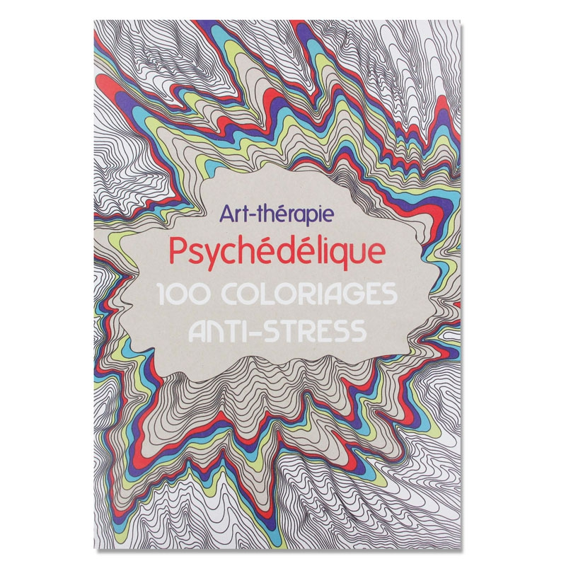 Psychedelique 100 Coloriages Anti Stress