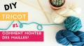 DIY Knitting: how to mount stitches easily?