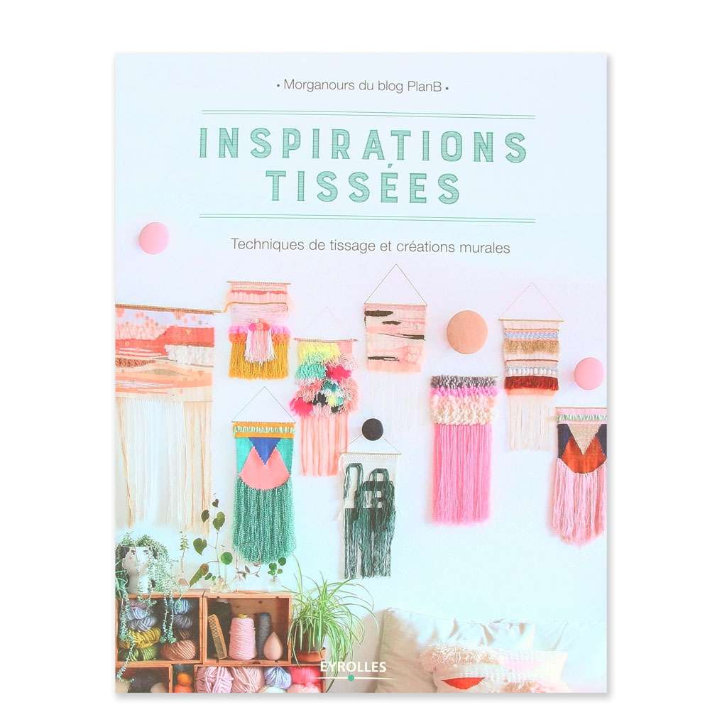Inspirations Tissees Weaving Techniques In French