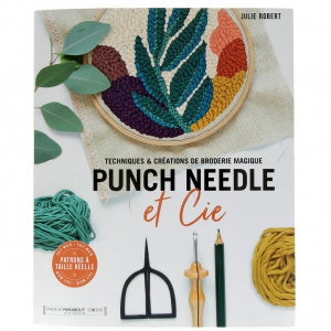 Techniques Et Creations De Broderie Magique Punch Needle Et Cie Julie Robert