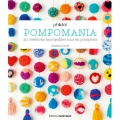 Pompomania : 20 créations incroyables tout en pompons IN FRENCH