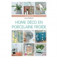Home déco en porcelaine froide - decoration and modelling