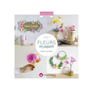 Fleurs En Papier 20 Idees De Creation Diy Helene Jourdain