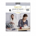 Tricot facile et rapide - 20 models with knitting machine or needles - IN FRENCH
